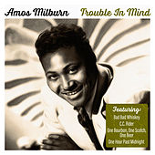 Trouble In Mind von Amos Milburn