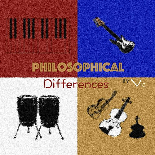Philosophical Differences by V.I.C.