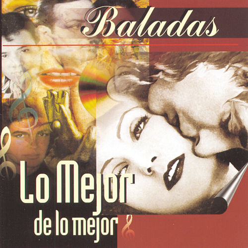 Play & Download Balladas: Lo Mejor de Lo Mejor by Various Artists | Napster
