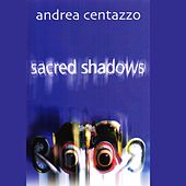 Play & Download Sacred Shadows by Andrea Centazzo | Napster