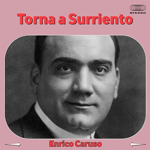 Play & Download Torna a surriento by Enrico Caruso | Napster
