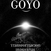 Play & Download Transformacion Industrial by Goyo | Napster