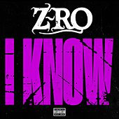 I Know - Single by Z-Ro