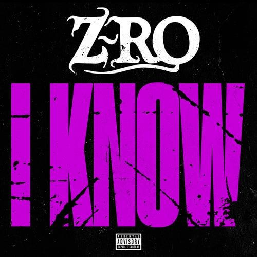 I Know - Single by Z-Ro