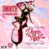 Play & Download Dance the Night Away (feat. Lia Songbird & Moss) by Smooth | Napster