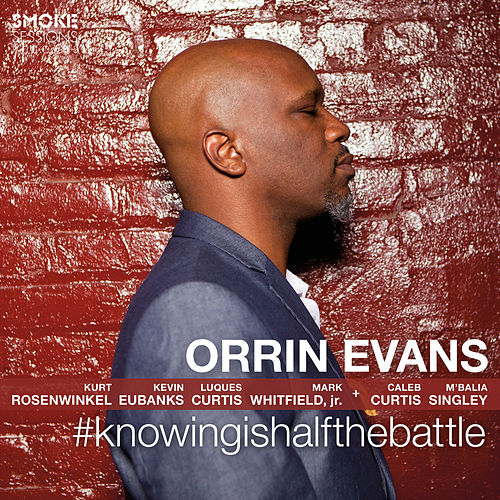 Play & Download #Knowingishalfthebattle by Orrin Evans | Napster