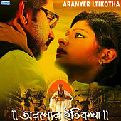 Aranyer Ltikotha (Original Motion Picture Soundtrack) by Various Artists
