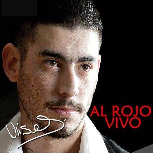 Play & Download Al Rojo Vivo by Ulises Bueno | Napster
