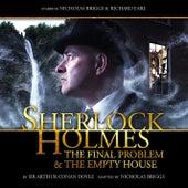 The Final Problem / The Empty House (Audiodrama Unabridged) von Sherlock Holmes