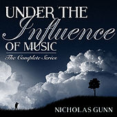Under the Influence of Music: The Complete Series by Nicholas Gunn