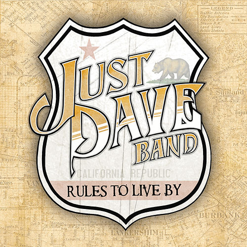 Rules to Live By by Just Dave Band