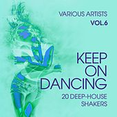 Keep on Dancing (20 Deep-House Shakers), Vol. 6 by Various Artists