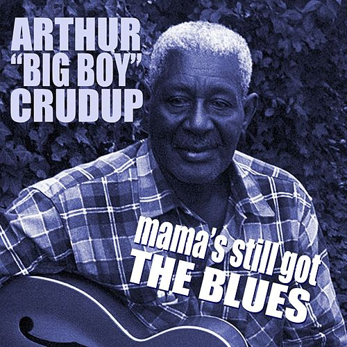 Mama's Still Got The Blues by Arthur