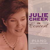 Play & Download Julie Cheek in Concert (Piano Special Edition) by Julie Cheek | Napster