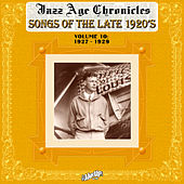 Play & Download Jazz Age Chronicles, Vol. 10: Songs of the Late 1920s by Various Artists | Napster