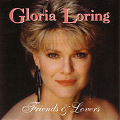 Friends & Lovers by Gloria Loring