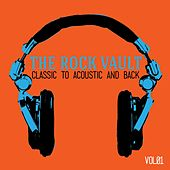 Play & Download The Rock Vault: Classic to Acoustic and Back, Vol. 1 by Various Artists | Napster
