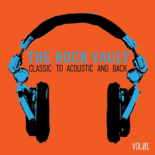 The Rock Vault: Classic to Acoustic and Back, Vol. 1 by Various Artists