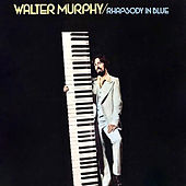 Play & Download Rhapsody in Blue by Walter Murphy | Napster
