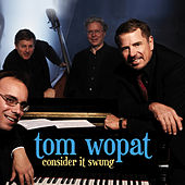 Play & Download Consider It Swung by Tom Wopat | Napster