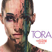 Play & Download Spilling Over by Tora | Napster