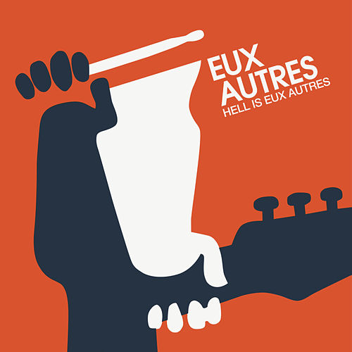 Play & Download Hell Is Eux Autres by Eux Autres | Napster