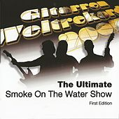 The Ultimate Smoke on the Water Show by Various Artists