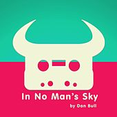 Play & Download In No Man's Sky by Dan Bull | Napster