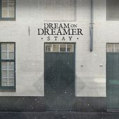 Play & Download Stay by Dream On Dreamer | Napster