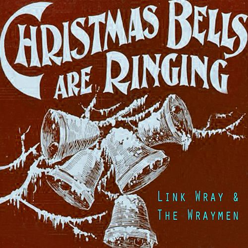Christmas Bells Are Ringing von Link Wray