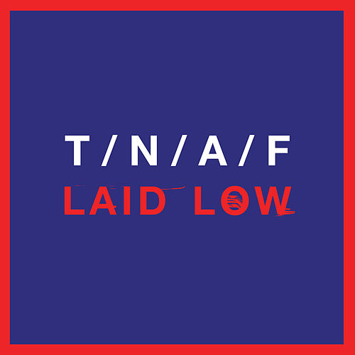 Play & Download Laid Low by The Naked And Famous | Napster
