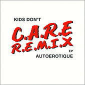 Play & Download Kids Don't Care (Remixes) by Autoerotique | Napster