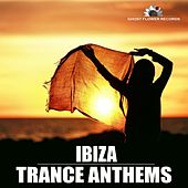 Ibiza Trance Anthems by Various Artists