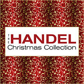Play & Download The Handel Christmas Collection by Various Artists | Napster