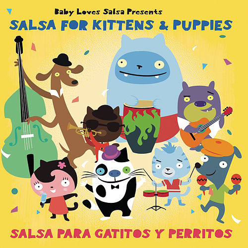 Play & Download Baby Loves Salsa- For Kittens And Puppies by Baby Loves | Napster