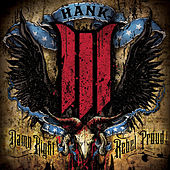 Play & Download Damn Right, Rebel Proud by Hank Williams III | Napster