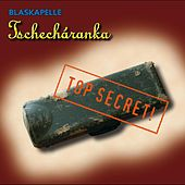 Top Secret! by Blaskapelle Tschecharanka