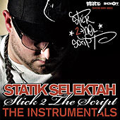Play & Download Stick 2 The Script - The Instrumentals by Statik Selektah | Napster