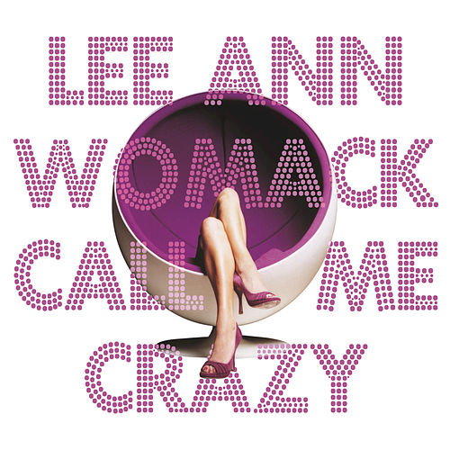 Play & Download Call Me Crazy by Lee Ann Womack | Napster