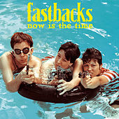 Now Is the Time by Fastbacks