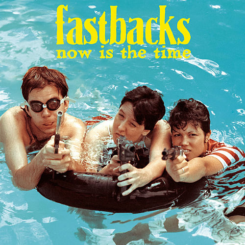 Play & Download Now Is the Time by Fastbacks | Napster