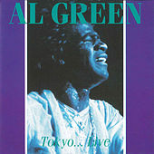 Play & Download Tokyo... Live by Al Green | Napster