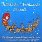 Play & Download Fröhliche Weihnacht überall (Die schönsten Weihnachtslieder zum Mitsingen) by Christmas Orchestra | Napster