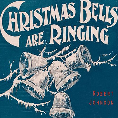 Christmas Bells Are Ringing von Robert Johnson