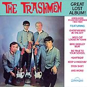 Play & Download The Great Lost Trashmen Album by The Trashmen | Napster