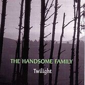 Play & Download Twilight by The Handsome Family | Napster