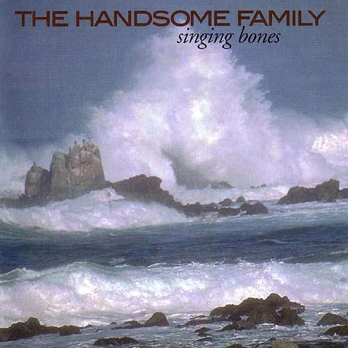 Play & Download Singing Bones by The Handsome Family | Napster