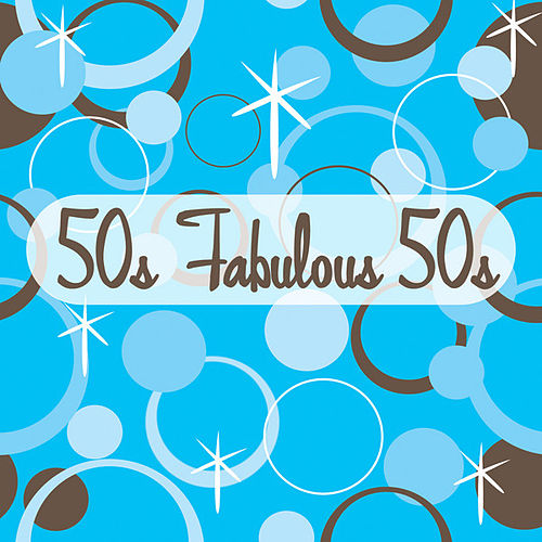 50s Fabulous 50s by Various Artists