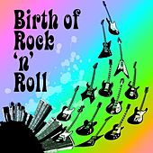 Play & Download Birth Of Rock n Roll by Various Artists | Napster