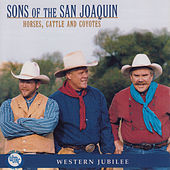 Horses, Cattle & Coyotes by Sons of the San Joaquin